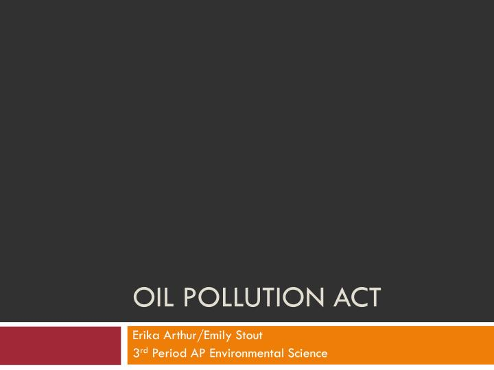 Oil pollution act
