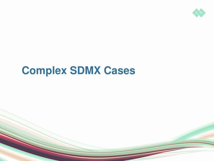 Complex SDMX Cases