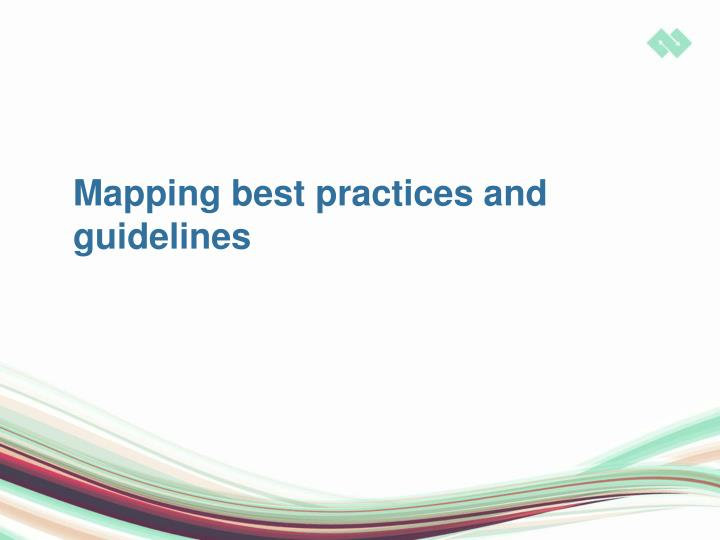 Mapping best practices and guidelines