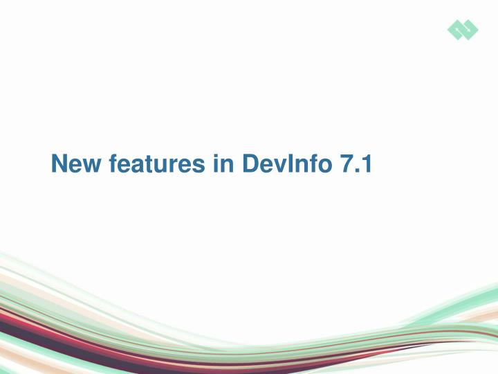 New features in DevInfo 7.1