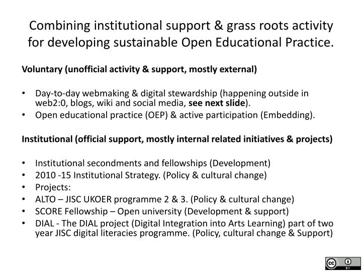 Combining institutional support & grass roots activity for developing sustainable Open