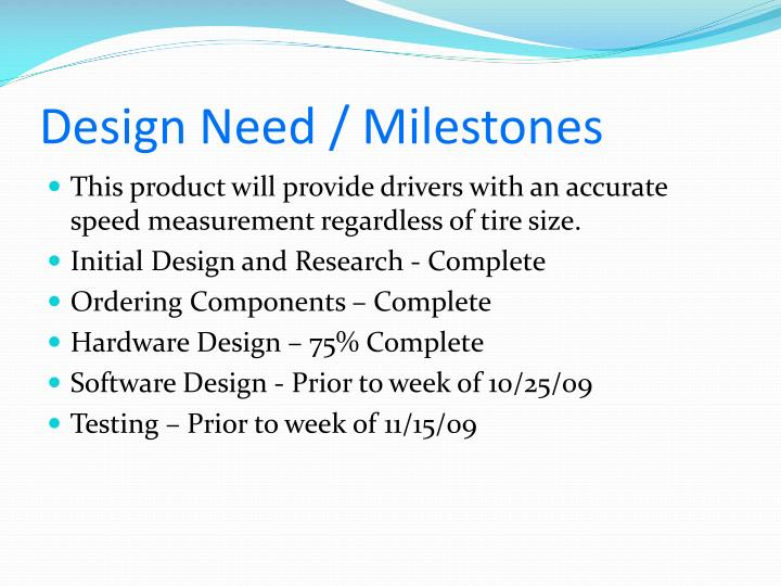 Design need milestones