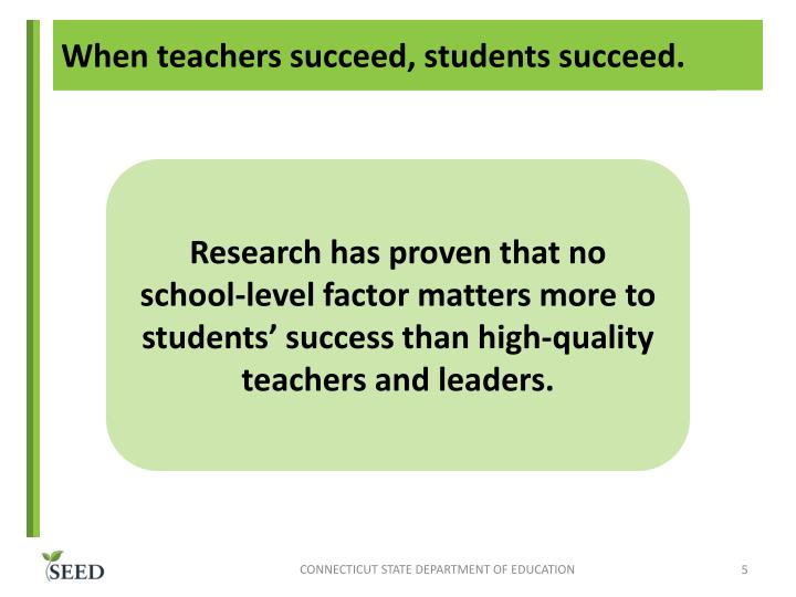 When teachers succeed, students succeed.