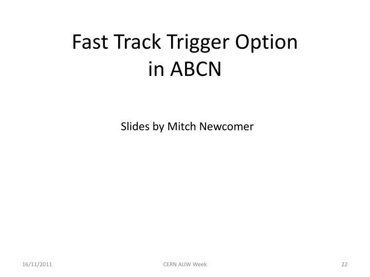 Fast Track Trigger Option