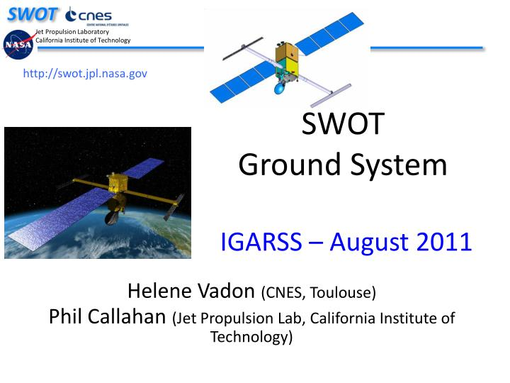 Swot ground system igarss august 2011