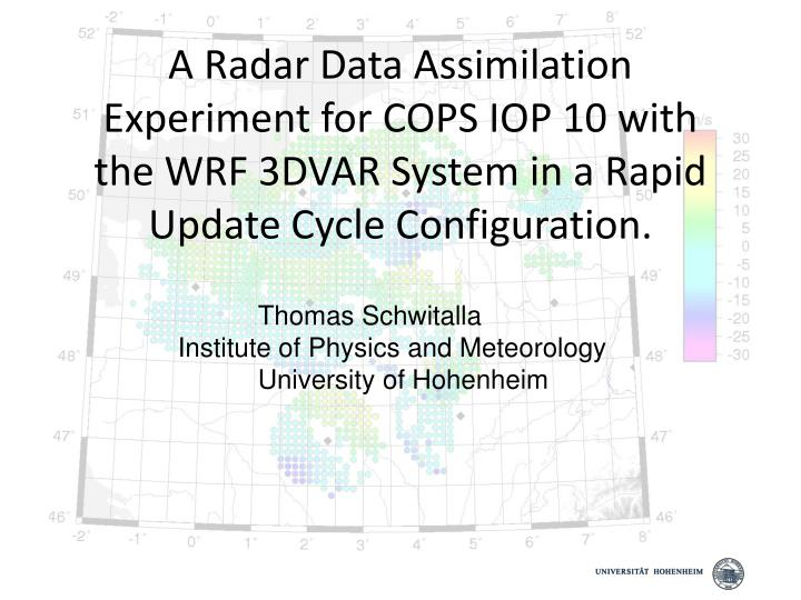 A Radar Data Assimilation Experiment for COPS IOP 10 with the WRF 3DVAR System in a Rapid Update Cyc...