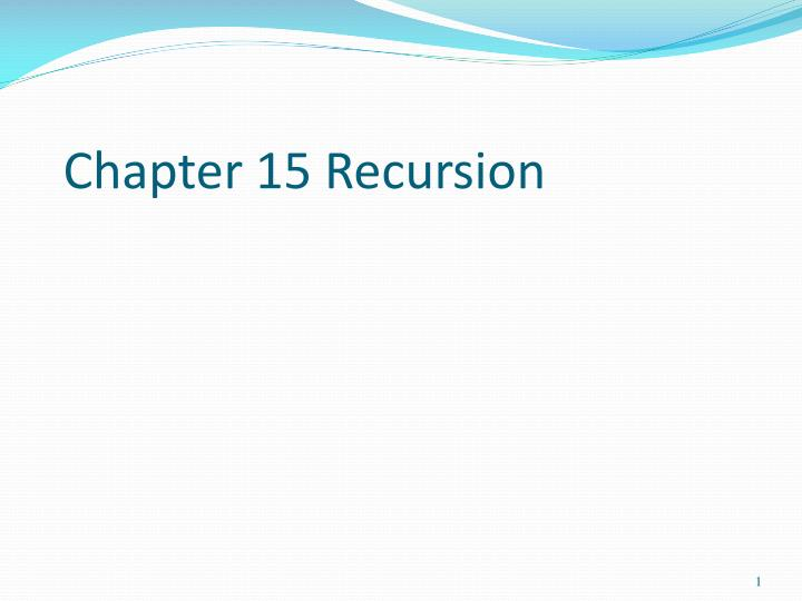 Chapter 15 Recursion