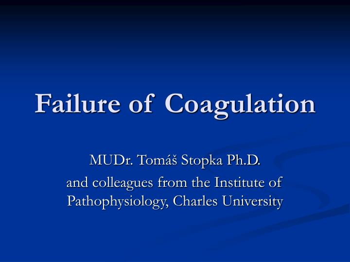 Failure of c oagula tion