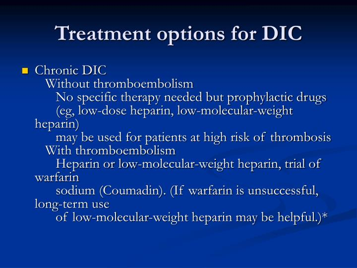 Treatment options for DIC