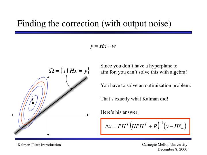 Finding the correction (with output noise)