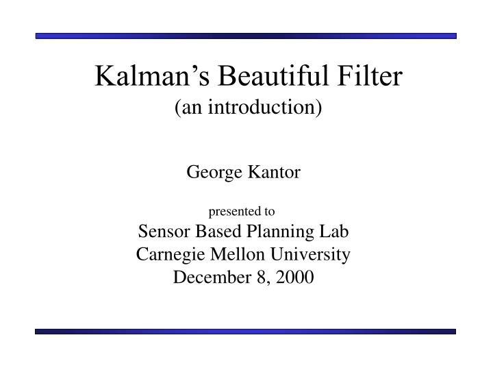 Kalman s beautiful filter an introduction