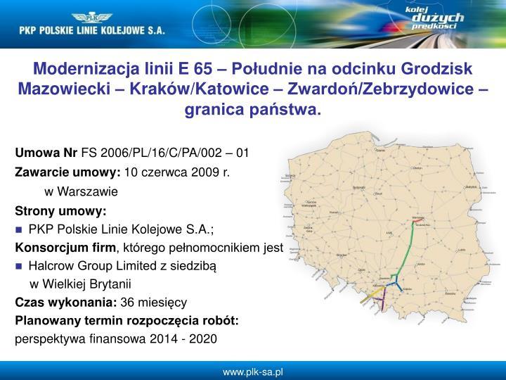 Modernizacja linii E 65  Poudnie na odcinku Grodzisk Mazowiecki  Krakw/Katowice  Zwardo/Zebrzydowice  granica pastwa.