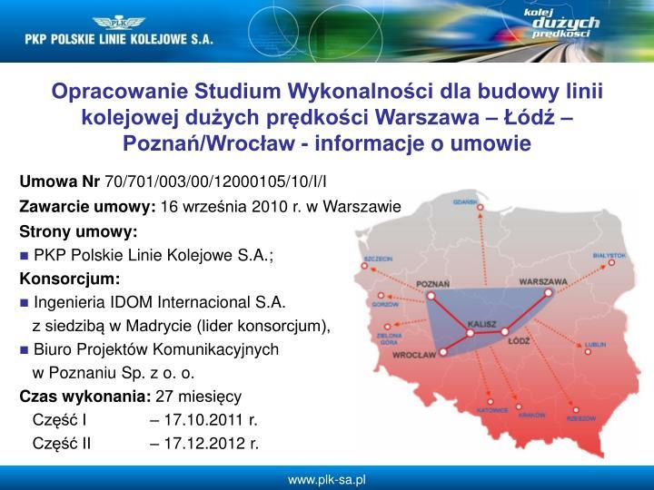 Opracowanie Studium Wykonalnoci dla budowy linii kolejowej duych prdkoci Warszawa  d  Pozna/Wrocaw - informacje o umowie