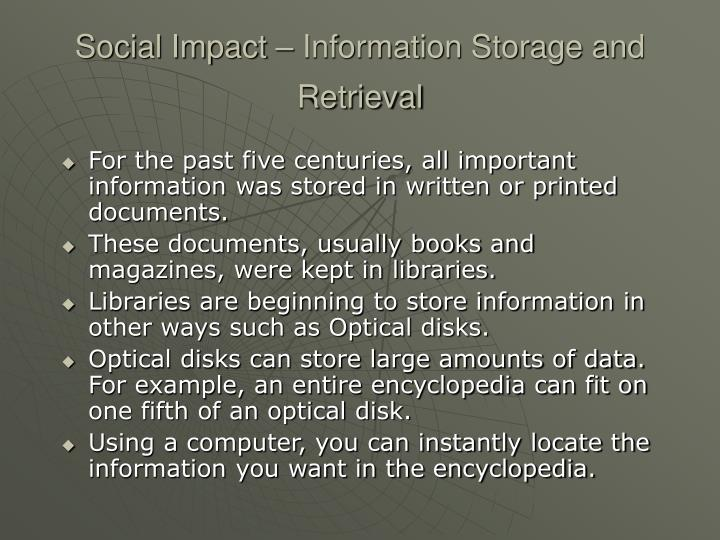 Social Impact – Information Storage and Retrieval