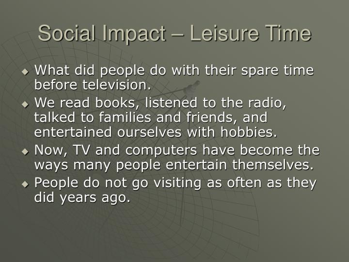 Social Impact – Leisure Time