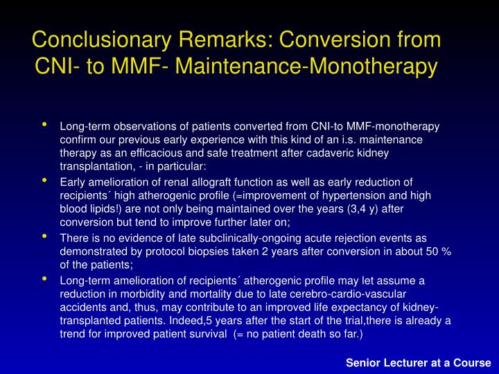 Conclusionary Remarks: Conversion from CNI- to MMF- Maintenance-Monotherapy