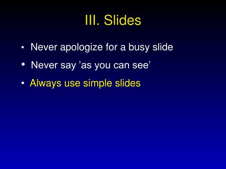 III. Slides
