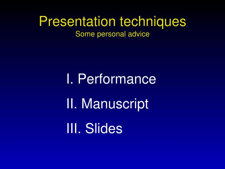 Presentation techniques some personal advice