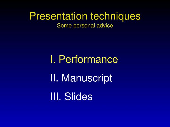 Presentation techniques some personal advice1