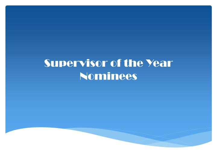 Supervisor of the Year Nominees