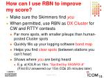 how can i use rbn to improve my score