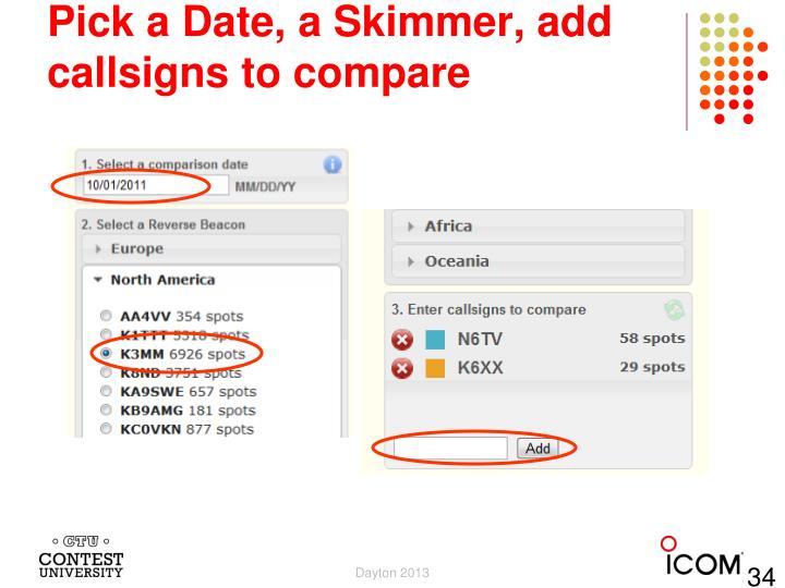Pick a Date, a Skimmer, add callsigns to compare