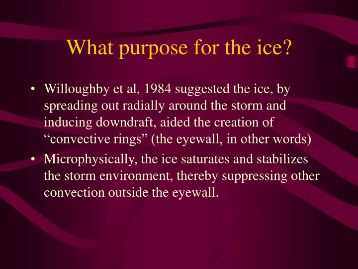 What purpose for the ice?