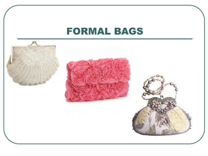 FORMAL BAGS
