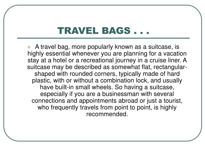 TRAVEL BAGS . . .