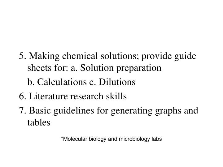 5. Making chemical solutions; provide guide sheets for: a. Solution preparation