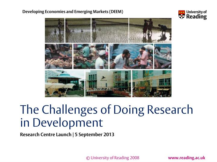 The challenges of doing research in development
