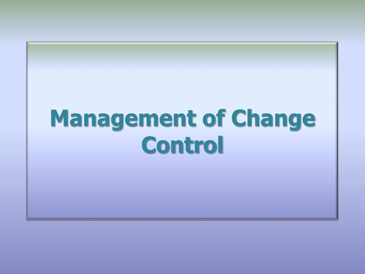Management of change control