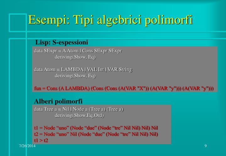 Esempi: Tipi algebrici polimorfi