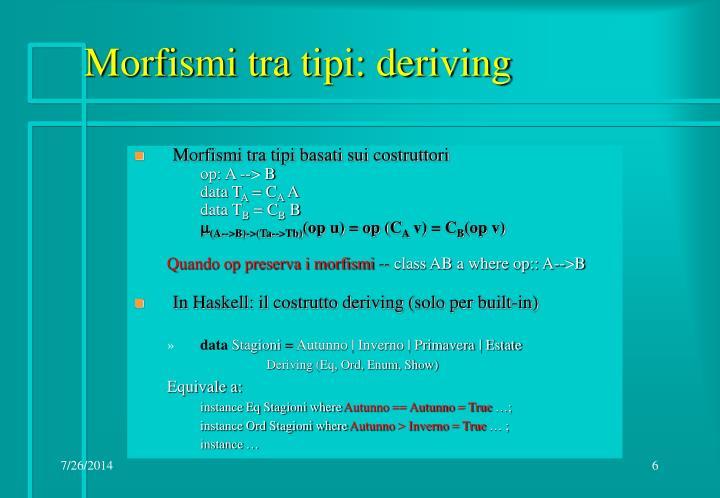 Morfismi tra tipi: deriving