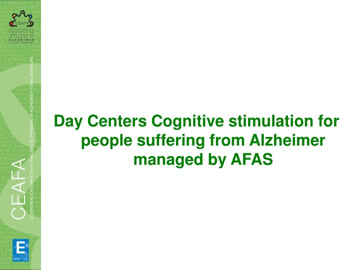 Day Centers Cognitive stimulation for people suffering from Alzheimer managed by AFAS