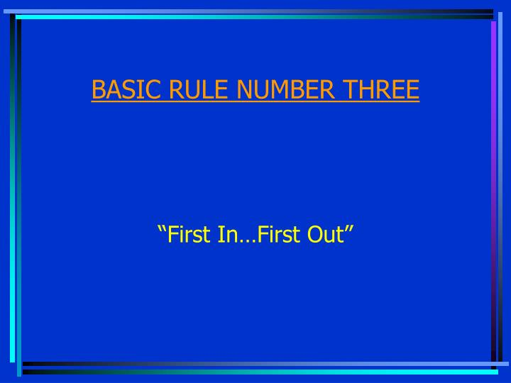 BASIC RULE NUMBER THREE
