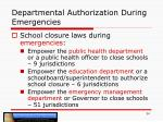 departmental authorization during emergencies