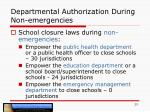 departmental authorization during non emergencies
