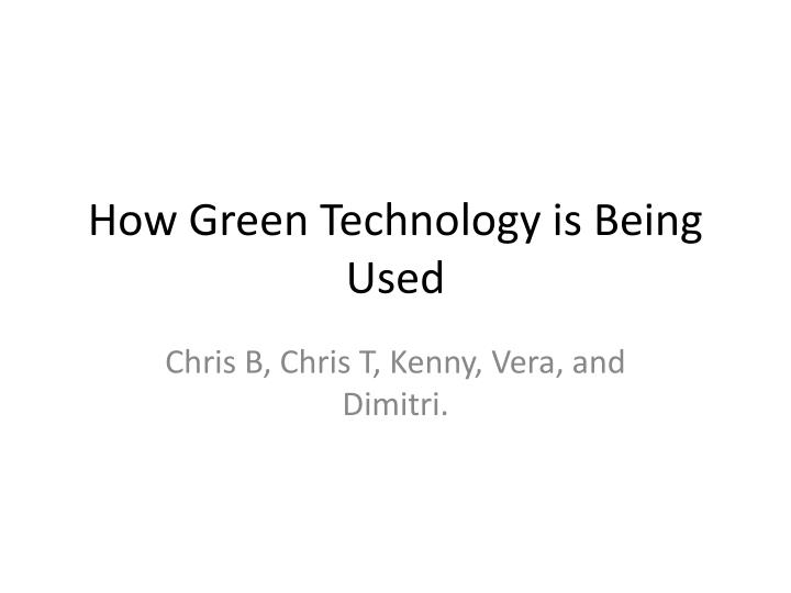 How green technology is being used
