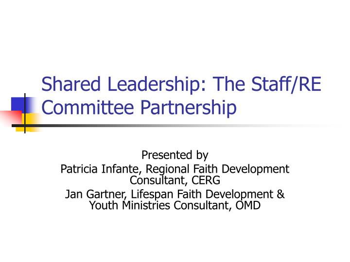 Shared leadership the staff re committee partnership