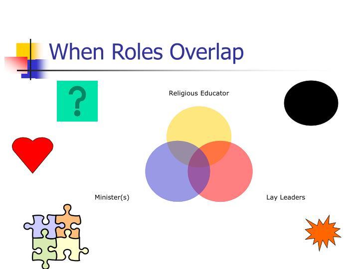 When Roles Overlap
