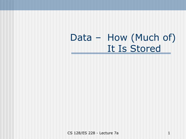 Data – How (Much of)