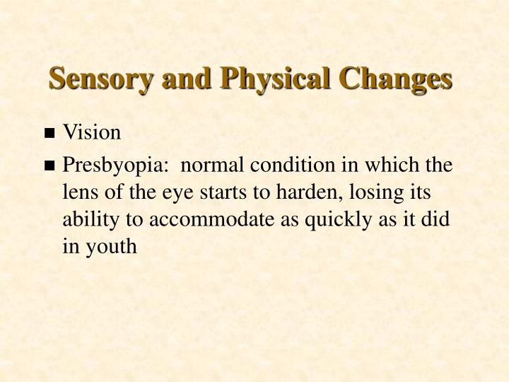 Sensory and Physical Changes
