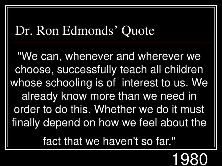 Dr. Ron Edmonds' Quote
