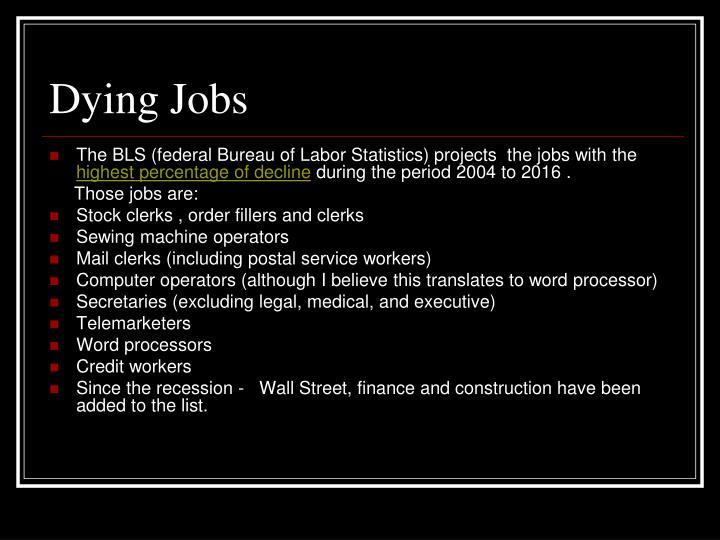 Dying Jobs