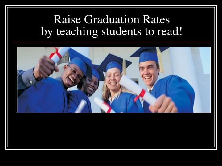 Raise Graduation Rates