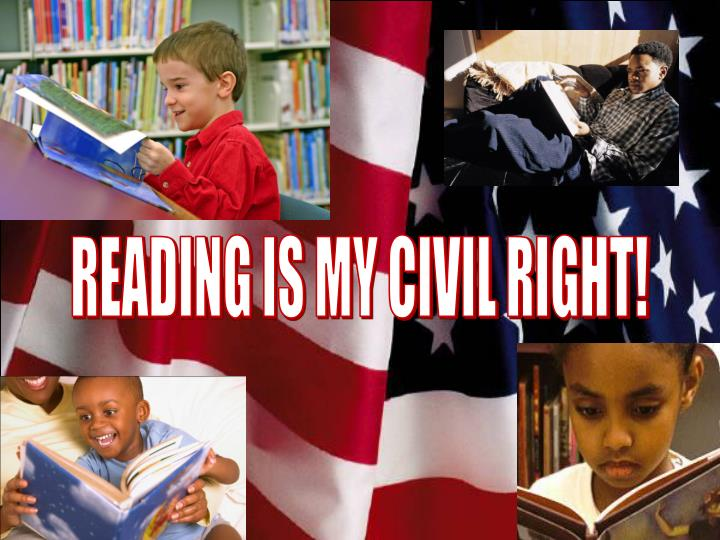 READING IS MY CIVIL RIGHT!