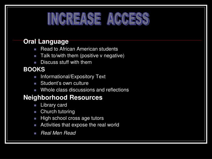 INCREASE  ACCESS