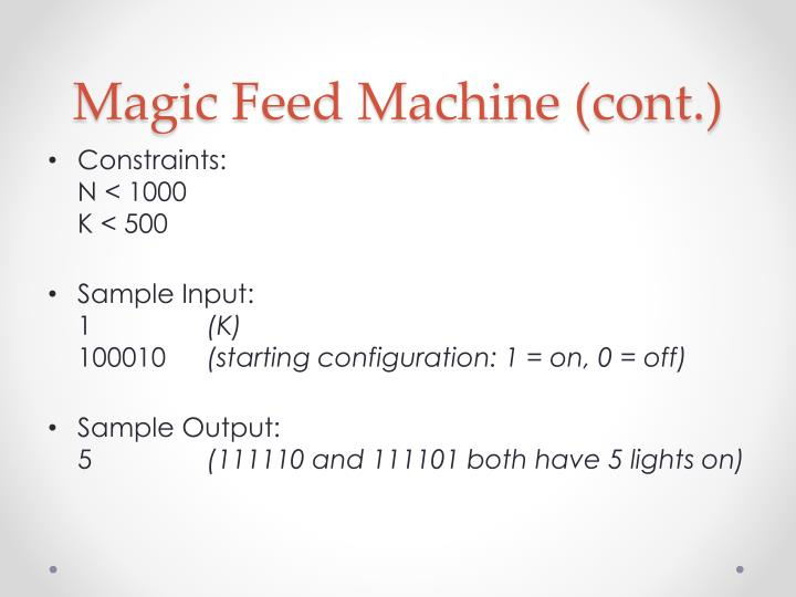 Magic Feed Machine (cont.)