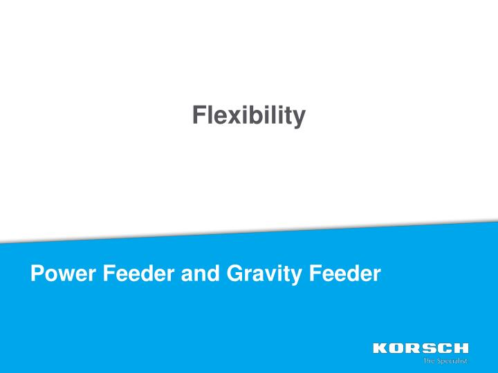 Power Feeder and Gravity Feeder